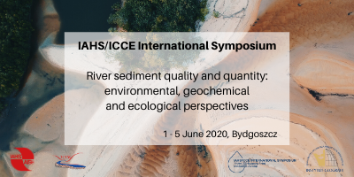 "Konferencja IAHS/ICCE 2020 ""River sediment quality and quantity: environmental, geochemical and ecological perspectives"""